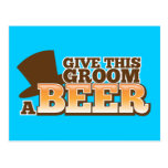 GIVE THIS GROOM A BEER wedding marriage beer Postcard