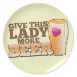 Give this LADY more BEER! Melamine Plate