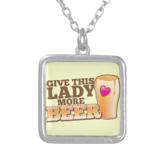 Give this LADY more BEER! Silver Plated Necklace