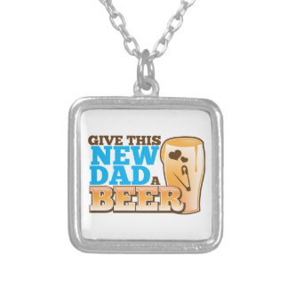 Give this New Dad a BEER@! Square Pendant Necklace