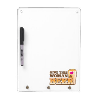 Give this WOMAN a beer! Dry-Erase Board