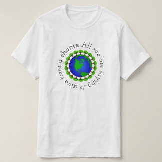 Give Trees a Chance T-Shirt