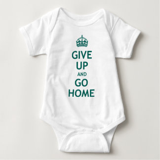 Give Up and Go Home Baby Bodysuit
