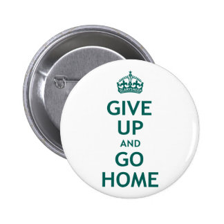 Give Up and Go Home Button