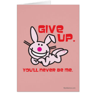 Give Up Greeting Cards
