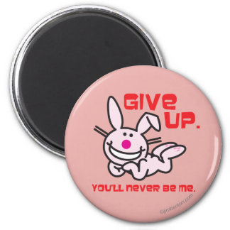 Give Up 2 Inch Round Magnet