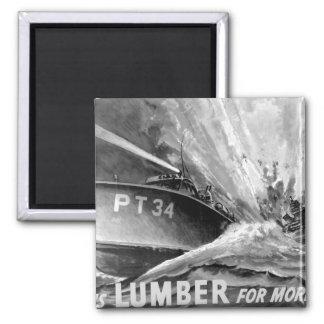 Give us LUMBER for more PT's_War image Magnet