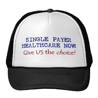 Give US the Choice! Single Pay Now! Trucker Hat