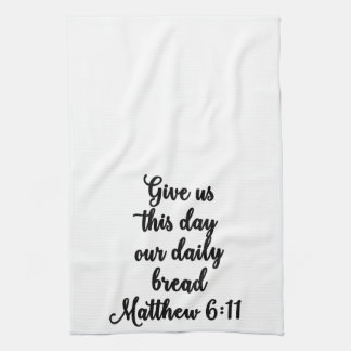 Give us this day our daily bread Towel