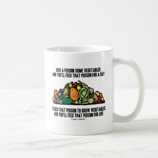Give Vegetables Feed Person For A Day Grow Life Coffee Mug