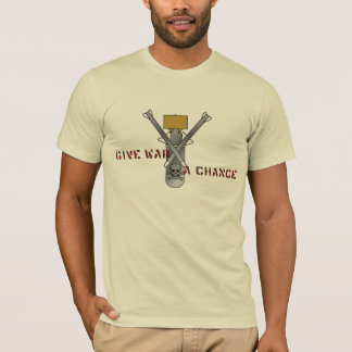 Give War A Chance T-Shirt