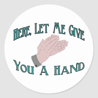 Give You A Hand Round Stickers