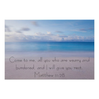 Give you rest bible verse Matthew 11:28 Poster