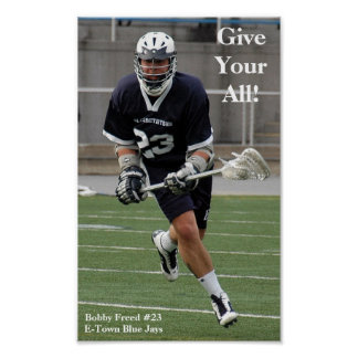 Give Your All Lacrosse Poster