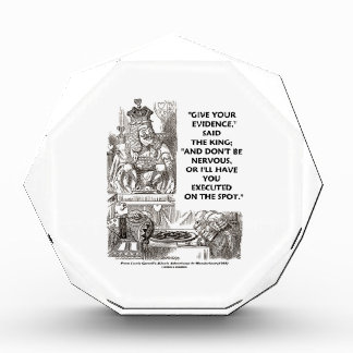Give Your Evidence Don't Be Nervous Wonderland Acrylic Award