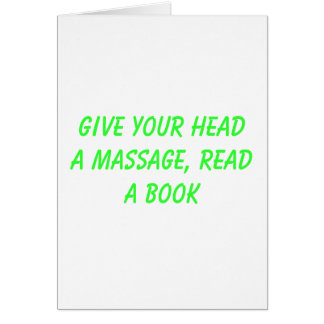 Give your head a massage, READ a book Card