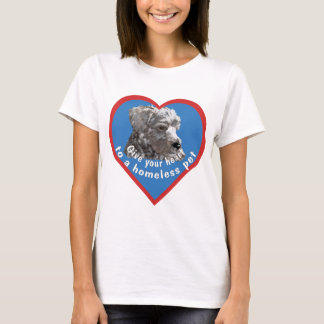 Give Your Heart to a Homeless Pet T-Shirt