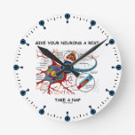 Give Your Neurons A Rest Take a Nap Neuron Synapse Round Wall Clock