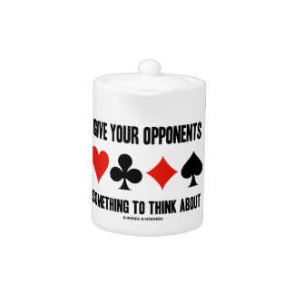 Give Your Opponents Something To Think About