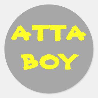 Give yourself an ATTA BOY Classic Round Sticker