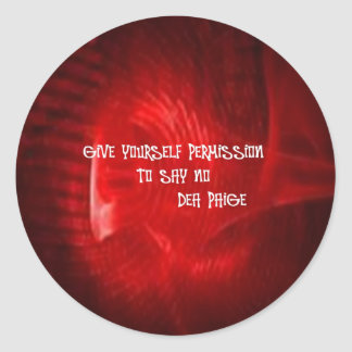 GIVE YOURSELF PERMISSION TO SAY NO CLASSIC ROUND STICKER