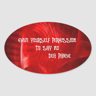 GIVE YOURSELF PERMISSION TO SAY NO OVAL STICKER