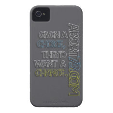 Given a Choice, They'd Want a Chance. / Abort73 iPhone 4 Case at Zazzle