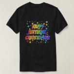 "[ Thumbnail: Given Name ""Christopher"", Fun ""Happy Birthday"" T-Shirt ]"