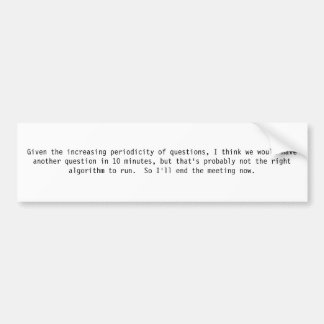 Given the increasing periodicity of questions, ... bumper sticker