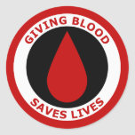 Giving Blood Saves Lives Classic Round Sticker