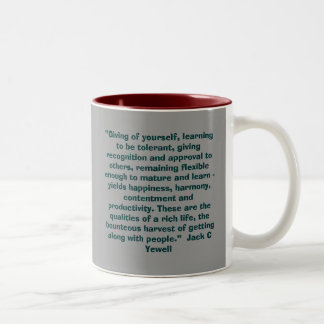 """""""Giving of yourself, learning to be tolerant, g... Two-Tone Coffee Mug"""