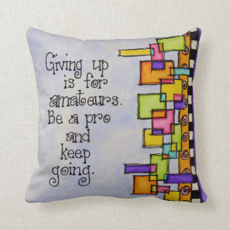 Giving Up For Amatures Throw Pillow