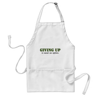 Giving Up Is Never an option Adult Apron