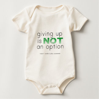 Giving up is not an option baby bodysuit