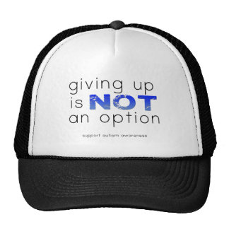 Giving up is not an option trucker hat