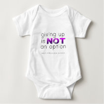 Giving up is not  choice baby bodysuit