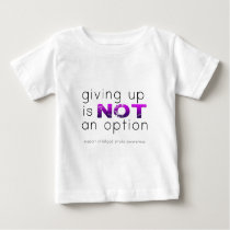 Giving up is not  choice baby T-Shirt