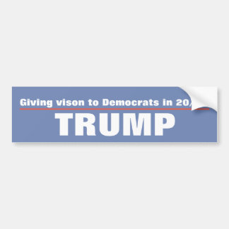 giving vision to democrats in 20/20 trump bumper sticker