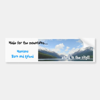 Glacier National Park, Made for the mountains..... Bumper Sticker