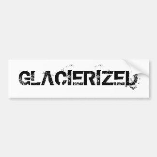 GLACIERIZED BUMPER STICKER