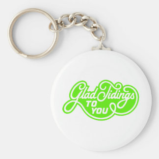 Glad Tidings To You Key Chains