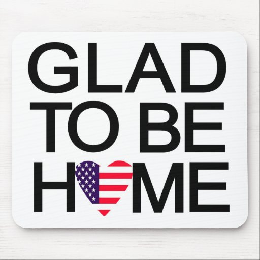glad_to_be_home.US Mouse Pad