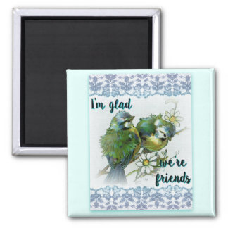 Glad We're Friends 2 Inch Square Magnet