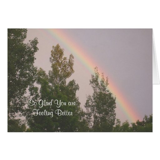 Glad You are Feeling Better -Rainbow and Trees Card