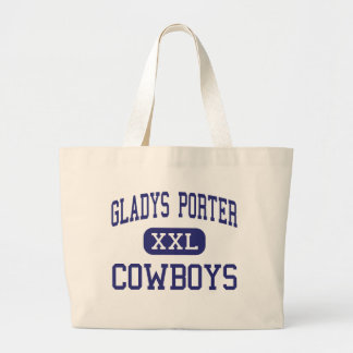 Gladys Porter - Cowboys - High - Brownsville Texas Large Tote Bag