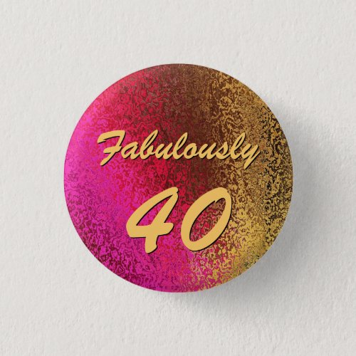 Glam Ladys 40th Birthday Button Pin