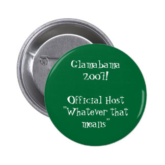 Glamabama2007!Official Host Pinback Button