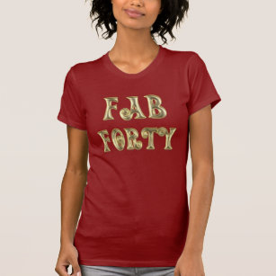 Glamorous Gold Fab Forty T Shirt
