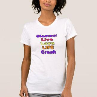 glamour, live, love, life, crash t shirt