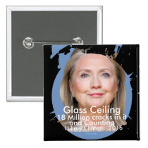 Glass Ceiling 18 Million Cracks Hillary 2016 2 Inch Square Button